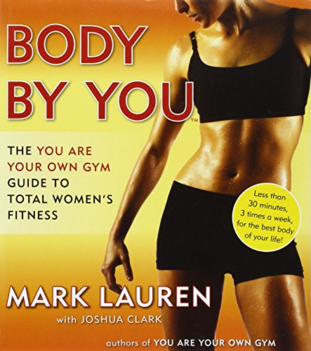 Body by You: The You Are Your Own Gym Guide to Total Women's Fitness -