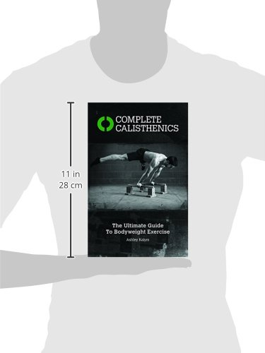 Complete Calisthenics: The Ultimate Guide to Bodyweight Training -