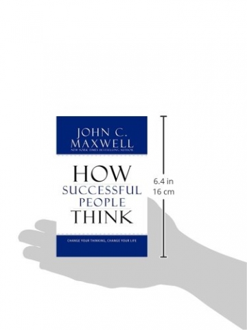 How Successful People Think: Change Your Thinking, Change Your Life -