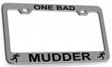 ONE BAD MUDDER Runner Steel Metal License Plate Frame Chrome Bl -