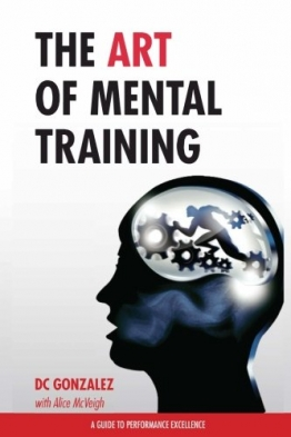 The Art of Mental Training: A Guide to Performance Excellence (Collector's Edition) -