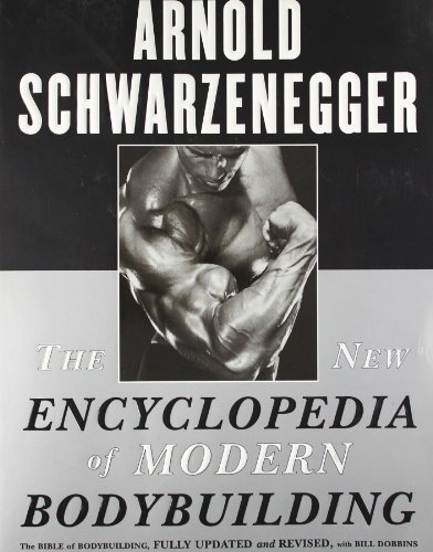 The New Encyclopedia of Modern Bodybuilding : The Bible of Bodybuilding, Fully Updated and Revised -