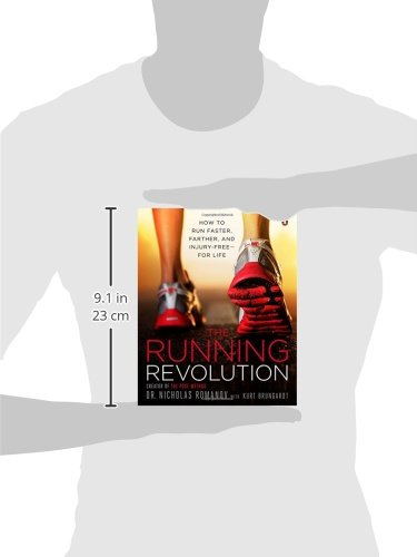 The Running Revolution: How to Run Faster, Farther, and Injury-Free--for Life -