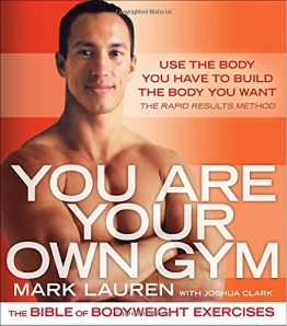 You Are Your Own Gym: The Bible of Bodyweight Exercises -